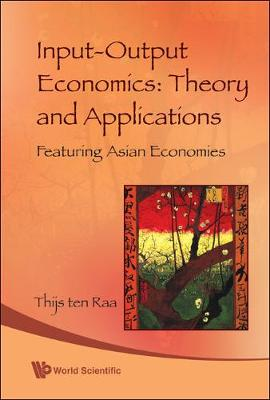 Input-output Economics: Theory And Applications - Featuring Asian Economies (Hardback)