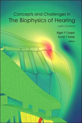 Concepts And Challenges In The Biophysics Of Hearing (With Cd-rom) - Proceedings Of The 10th International Workshop On The Mechanics Of Hearing (Hardback)