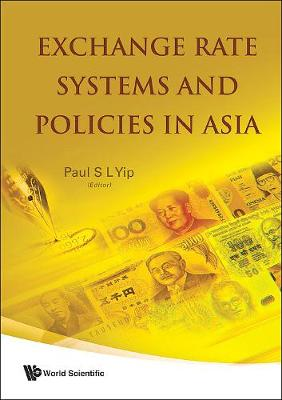Exchange Rate Systems And Policies In Asia (Hardback)