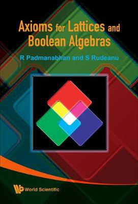 Axioms For Lattices And Boolean Algebras (Hardback)