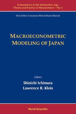Macroeconometric Modeling Of Japan - Econometrics In The Information Age: Theory And Practice Of Measurement 4 (Hardback)