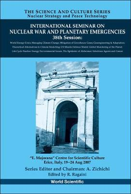 International Seminar On Nuclear War And Planetary Emergencies - 38th Session - The Science And Culture Series - Nuclear Strategy And Peace Technology (Hardback)