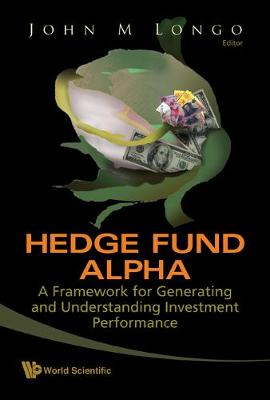 Hedge Fund Alpha: A Framework For Generating And Understanding Investment Performance (Hardback)