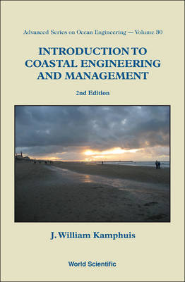 Introduction To Coastal Engineering And Management (2nd Edition) - Advanced Series On Ocean Engineering 30 (Paperback)