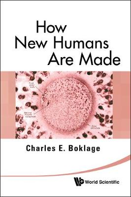 How New Humans Are Made: Cells And Embryos, Twins And Chimeras, Left And Right, Mind/self/soul, Sex, And Schizophrenia (Paperback)