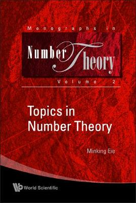 Topics In Number Theory - Monographs In Number Theory 2 (Hardback)