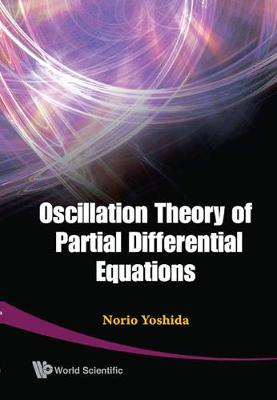 Oscillation Theory Of Partial Differential Equations (Hardback)