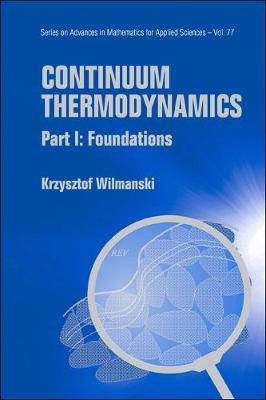 Continuum Thermodynamics - Part I: Foundations - Series on Advances in Mathematics for Applied Sciences 77 (Hardback)