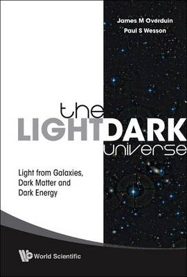 Light/dark Universe, The: Light From Galaxies, Dark Matter And Dark Energy (Paperback)