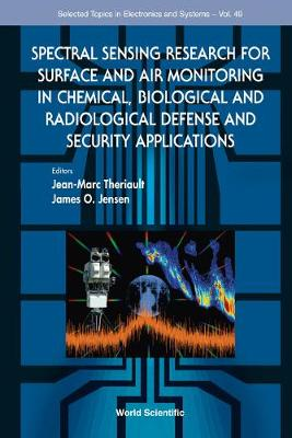 Spectral Sensing Research For Surface And Air Monitoring In Chemical, Biological And Radiological Defense And Security Applications - Selected Topics in Electronics and Systems 49 (Hardback)