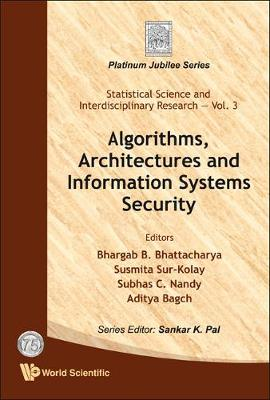 Algorithms, Architectures And Information Systems Security - Statistical Science And Interdisciplinary Research 3 (Hardback)