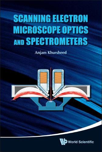 Scanning Electron Microscope Optics And Spectrometers (Hardback)
