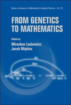 From Genetics To Mathematics - Series on Advances in Mathematics for Applied Sciences 79 (Hardback)