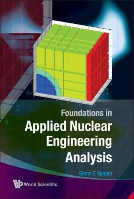 Foundations In Applied Nuclear Engineering Analysis (Hardback)