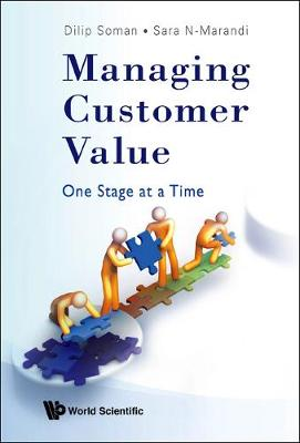 Managing Customer Value: One Stage At A Time (Hardback)