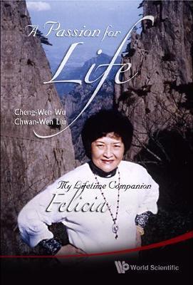 Passion For Life, A: My Lifetime Companion, Felicia (Hardback)