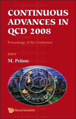 Continuous Advances In Qcd 2008 - Proceedings Of The Conference (Hardback)