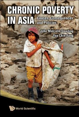 Chronic Poverty In Asia: Causes, Consequences And Policies (Hardback)