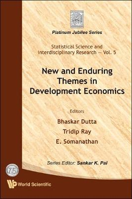 New And Enduring Themes In Development Economics - Statistical Science And Interdisciplinary Research 5 (Hardback)
