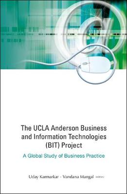 Ucla Anderson Business And Information Technologies (Bit) Project, The: A Global Study Of Business Practice (Hardback)