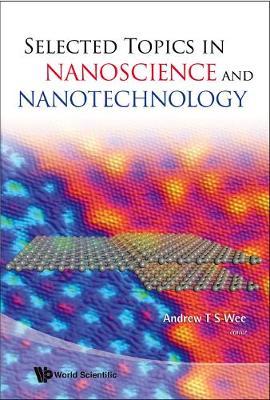 Selected Topics In Nanoscience And Nanotechnology (Hardback)