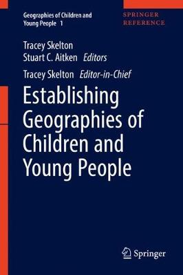 Establishing Geographies of Children and Young People - Geographies of Children and Young People 1 (Hardback)