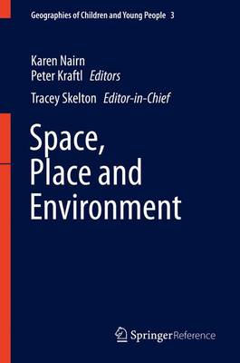 Space, Place, and Environment - Geographies of Children and Young People 3 (Hardback)