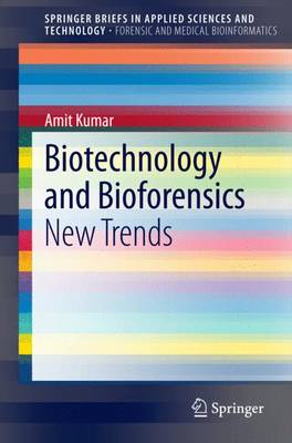 Biotechnology and Bioforensics: New Trends - SpringerBriefs in Applied Sciences and Technology (Paperback)