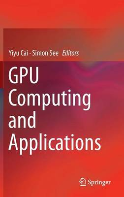 GPU Computing and Applications (Hardback)