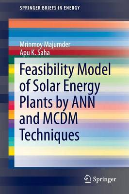 Feasibility Model of Solar Energy Plants by ANN and MCDM Techniques - SpringerBriefs in Energy (Paperback)