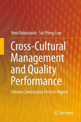 Cross-Cultural Management and Quality Performance: Chinese Construction Firms in Nigeria (Hardback)