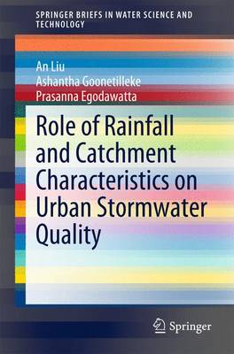 Role of Rainfall and Catchment Characteristics on Urban Stormwater Quality - SpringerBriefs in Water Science and Technology (Paperback)