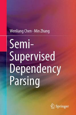 Semi-Supervised Dependency Parsing (Hardback)