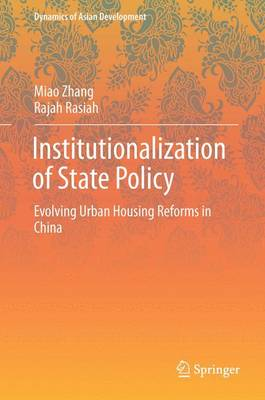 Institutionalization of State Policy: Evolving Urban Housing Reforms in China - Dynamics of Asian Development (Hardback)