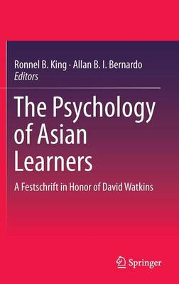 The Psychology of Asian Learners: A Festschrift in Honor of David Watkins (Hardback)