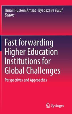 Fast forwarding Higher Education Institutions for Global Challenges: Perspectives and Approaches (Hardback)