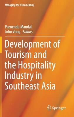 Development of Tourism and the Hospitality Industry in Southeast Asia - Managing the Asian Century (Hardback)