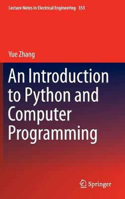An Introduction to Python and Computer Programming - Lecture Notes in Electrical Engineering 353 (Hardback)