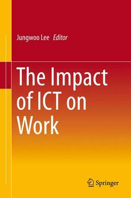 The Impact of ICT on Work (Hardback)