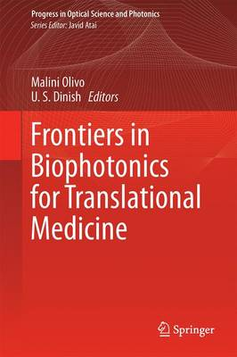 Frontiers in Biophotonics for Translational Medicine: In the Celebration of Year of Light (2015) - Progress in Optical Science and Photonics 3 (Hardback)