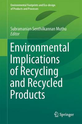 Environmental Implications of Recycling and Recycled Products - Environmental Footprints and Eco-design of Products and Processes (Hardback)