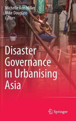 Disaster Governance in Urbanising Asia (Hardback)