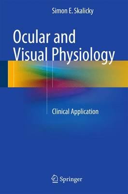 Ocular and Visual Physiology: Clinical Application (Hardback)