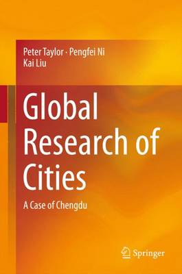 Global Research of Cities: A Case of Chengdu (Hardback)
