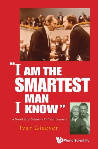 """I Am The Smartest Man I Know"": A Nobel Laureate's Difficult Journey (Paperback)"