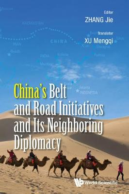 China's Belt And Road Initiatives And Its Neighboring Diplomacy (Hardback)
