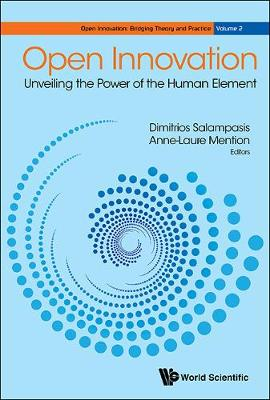 Open Innovation: Unveiling The Power Of The Human Element - Open Innovation: Bridging Theory and Practice 2 (Hardback)