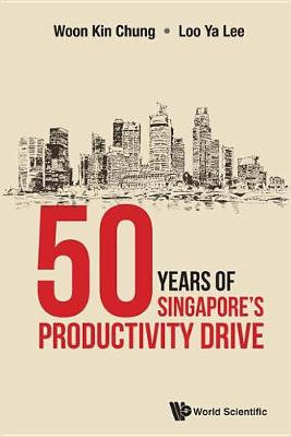 50 Years Of Singapore's Productivity Drive (Hardback)