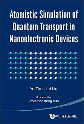 Atomistic Simulation Of Quantum Transport In Nanoelectronic Devices (With Cd-rom) (Paperback)