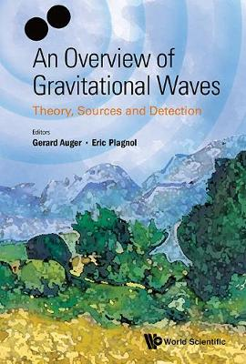 Overview Of Gravitational Waves, An: Theory, Sources And Detection (Hardback)
